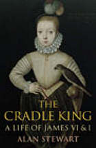 The cradle king : a life of James VI and I