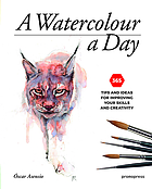A watercolour a day : 365 tips and ideas for improving your skills and creativity