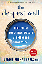 The Deepest Well Healing the Long-Term Effects of Childhood Adversity