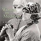 Women in medicine : a celebration of their work