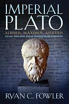 Imperial Plato : Albinus, Maximus, Apuleius : text and translation, with an introduction and commentary