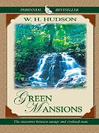 Green mansions : [the encounter between savage and civilized man]