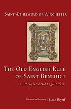 The Old English Rule of Saint Benedict : with related Old English texts