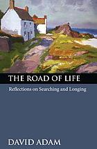 The road of life : reflections on searching and longing