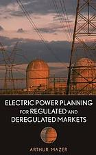 Electric power planning for regulated and deregulated markets