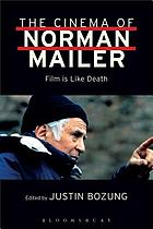 The cinema of Norman Mailer : film is like death