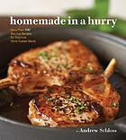 Homemade in a hurry : more than 300 shortcut recipes for delicious home-cooked meals