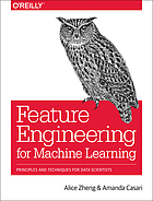 Feature engineering for machine learning : principles and techniques for data scientists