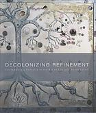 Decolonizing refinement : contemporary pursuits in the art of Edouard Duval-Carrié