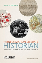 The information-literate historian : a guide to research for history students