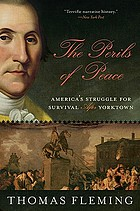 The perils of peace : America's struggle for survival after Yorktown