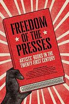 Freedom of the presses : artists' books in the twenty-first century
