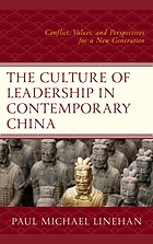 The culture of leadership in contemporary China : conflict, values, and perspectives for a new generation