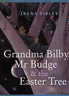 Grandma Bilby, Mr Budge & the Easter tree