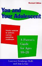 You and your adolescent : a parent's guide for ages 10 to 20