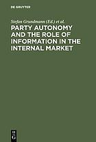 Party Autonomy and the Role of Information in the Internal Market