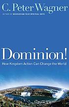 Dominion! : how kingdom action can change the world