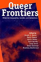 Queer frontiers : millennial geographies, genders, and generations