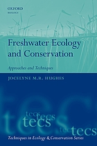 Freshwater ecology and conservation : approaches and techniques