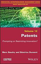 Patents : prompting or restricting innovation?