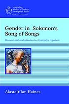 Gender in Solomon's Songs of Songs : discourse analytical abduction to a gynocentric hypothesis