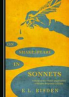 On Shakespeare in sonnets : a study in the theory and practice of reader response criticism