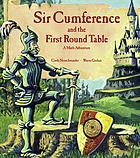 Sir Cumference and the first round table : a math adventure