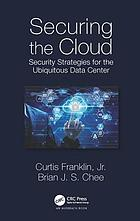 Securing the cloud : security strategies for the ubiquitous data center