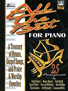 All the best : for piano : a treasury of hymns, gospel songs, and praise & worship favorites