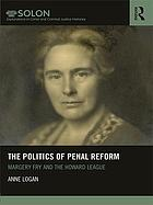 The politics of penal reform : Margery Fry and the Howard League