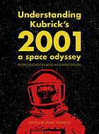 Understanding Kubrick's 2001, a space odyssey : representation and interpretation