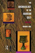 The archaeology of the Arabian Gulf : c. 5000-323 BC