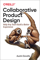 Collaborative product design : working better together for better UX