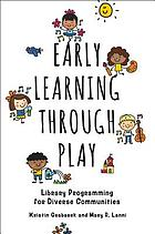 Early learning through play : library programming for diverse communities