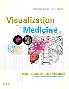 Visualisation in medicine : theory, algorithms, and applications