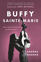 Buffy Sainte-Marie : the authorized biography