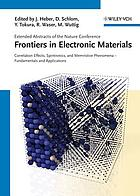 Frontiers in electronic materials : a collection of extended abstracts of the Nature conference Frontiers in electronic materials, June 17th to 20th 2012, Aachen, Germany