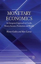 Monetary economics : an integrated approach to credit, money, income, production and wealth