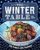 The winter table : fireside feasts for family and friends
