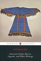 Zitkala-Ša : American Indian stories, legends, and other writings