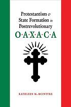 Protestantism & state formation in postrevolutionary Oaxaca