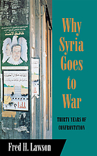 Why Syria goes to war : thirty years of confrontation