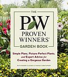 The proven winners garden book : simple plans, picture-perfect plants, and expert advice for creating a gorgeous garden