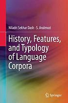 History, Features, and Typology of Language Corpora