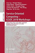 Service-oriented computing -- ICSOC 2018 Workshops : ADMS, ASOCA, ISYyCC, CloTS, DDBS, and NLS4IoT, Hangzhou, China, November 12-15, 2018, Revised selected papers