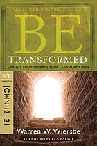 Be transformed : Christ's triumph means your transformation : NT commentary, John 13-21