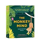 The monkey mind meditation deck : 30 fun ways for kids to chill out, tune in, and open up