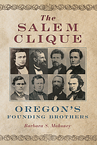 The Salem Clique : Oregon's Founding Brothers