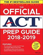 The official ACT prep guide : the only official prep guide from the makers of the ACT. 2018-2019