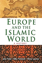 Europe and the Islamic world a history